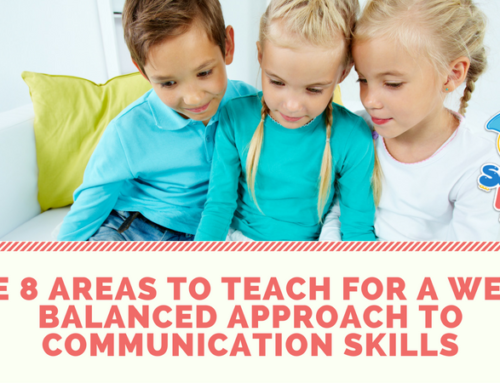 The 8 Areas to Teach for a Well-Balanced Approach to Communication Skills